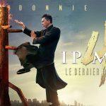 IP MAN 4 : LE DERNIER COMBAT, la saga s'achève au cinéma [Actus Ciné]