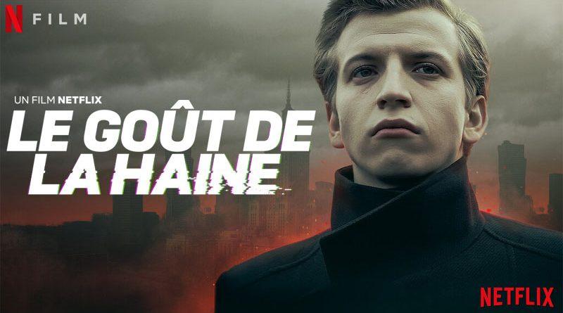 Le Goût De La Haine - Netflix