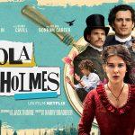 ENOLA HOLMES, la jeune sœur du célèbre détective arrive sur Netflix [Actus S.V.O.D.]