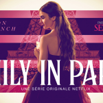 EMILY IN PARIS, la nouvelle série du créateur de Sex And The City sur Netflix [Actus Séries TV]