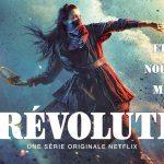 LA RÉVOLUTION, l'ambitieuse nouvelle série française de Netflix [Actus Séries TV]