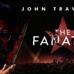 THE FANATIC, le nouveau film de Fred Durst avec John Travolta en DVD [Actus DVD]