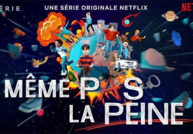 Même Pas La Peine- Netflix