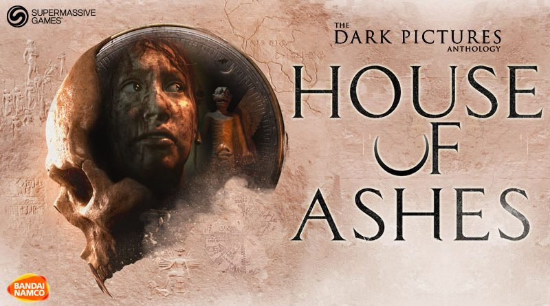 The Dark Pictures : House Of Ashes